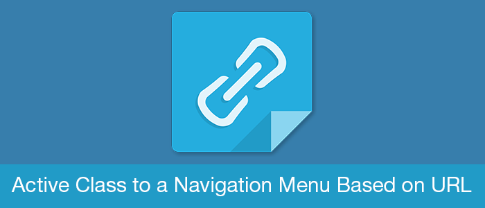 Active Class to a Navigation Menu Based on URL