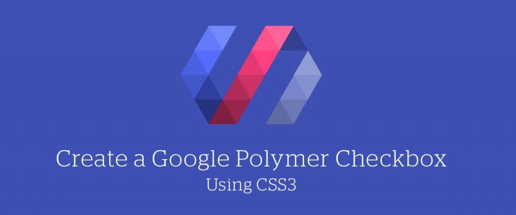 create-google-polymer-checkboxes-with-css3