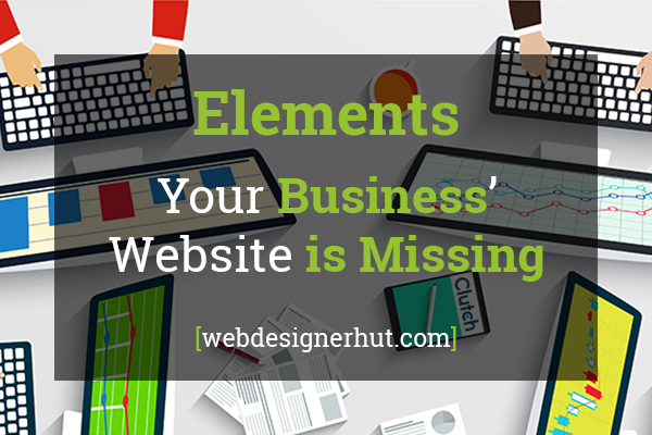 Elements Your Business' Website Is Missing