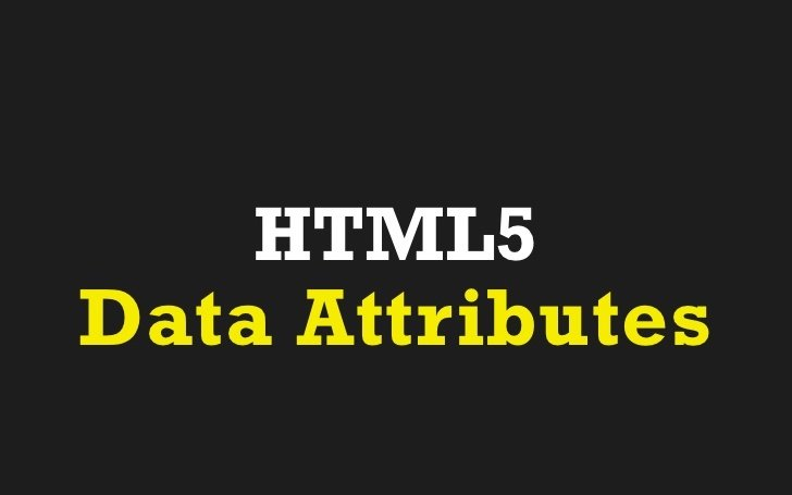Using HTML5 Custom Data-Attribute to Manipulate Data